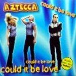 Could It Be Love (Dub Remix) - Aztecca