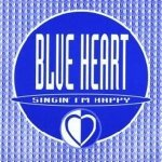 Singin' I'm Happy (Extended Mix) - Blue Heart