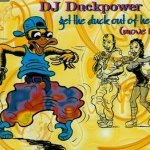 Get The Duck Out Of Here (7 Inch) - DJ Duckpower