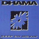 Keep On Movin' (Original Version) - Dhama