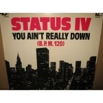 You Ain't Really Down - Status IV