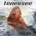 Tell Me - Tenessee