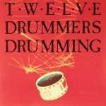 We'll Be The First Ones - Twelve Drummers Drumming