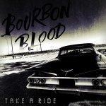 Take A Ride - bourbon blood